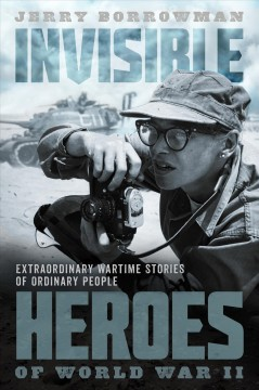Invisible Heroes of World War II