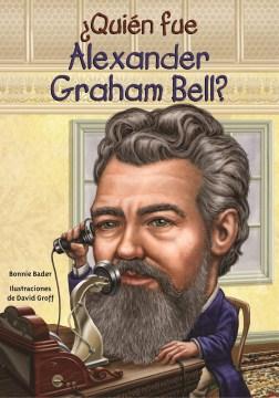 ¿Quién fue Alexander Graham Bell?