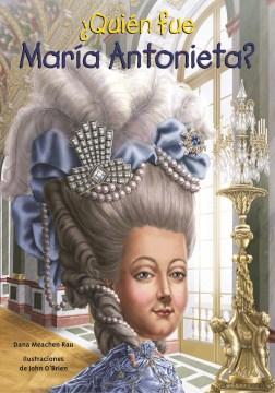 ¿Quién fue María Antonieta?