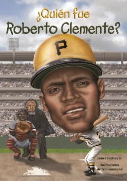 ¿Quién fue Roberto Clemente?