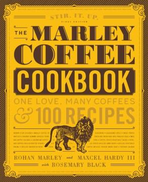 The Marley Coffee Cookbook