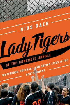 Lady Tigers in the Concrete Jungle