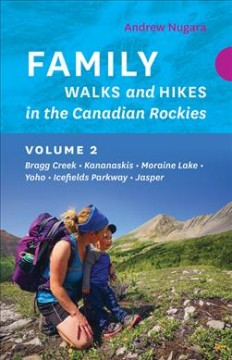 Family Walks and Hikes in the Canadian Rockies, Volume 2