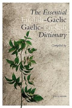 The Essential Gaelic-English, English-Gaelic Dictionary