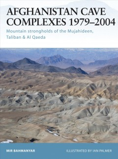 Afghanistan Cave Complexes, 1979-2004