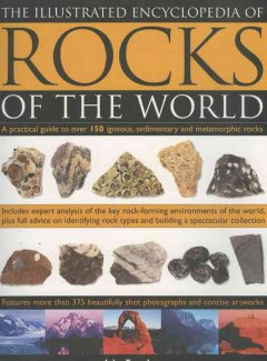 The Illustrated Encyclopedia of Rocks of the World