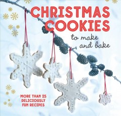 Christmas Cookies to Make and Bake