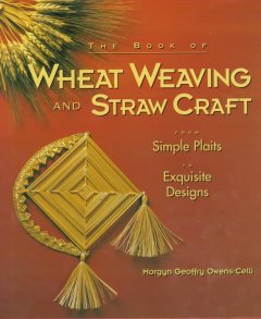 The Book of Wheat Weaving and Straw Craft