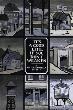 It's A Good Life, If You Don't Weaken : [a Picture Novella]