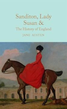 Sanditon, Lady Susan, the History of England, &c