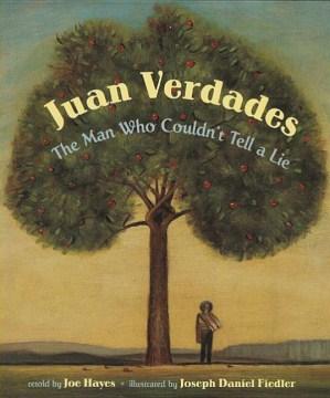 Juan Verdades, the Man Who Couldn't Tell A Lie