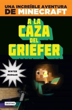 A la caza del griefer