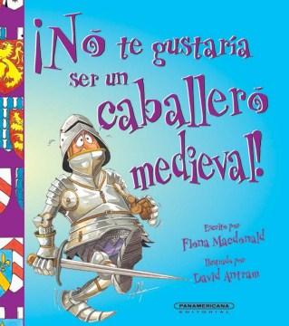 No te gustaría ser un caballero medieval!