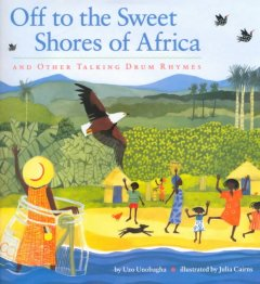 Off to the Sweet Shores of Africa and Other Talking Drum Rhymes