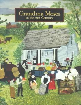 Grandma Moses in the 21st Century