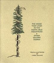 The Snake That Lived in the Santa Cruz Mountains & Other Ohlone Stories