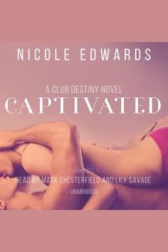 Captivated: A Club Destiny Novella, Book 4.5