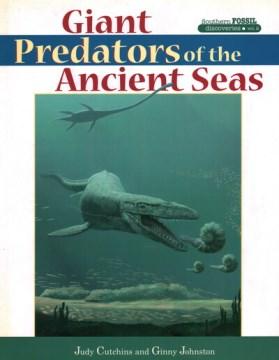 Giant Predators of the Ancient Seas
