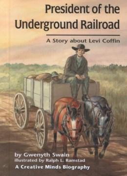President of the Underground Railroad
