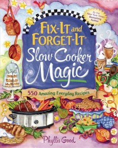 Fix-it and Forget-it® Slow Cooker Magic