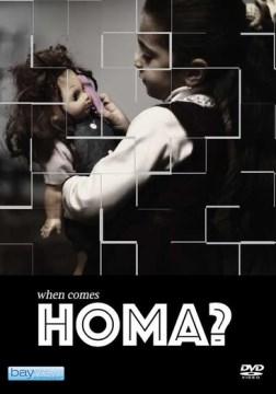 When comes Homa?