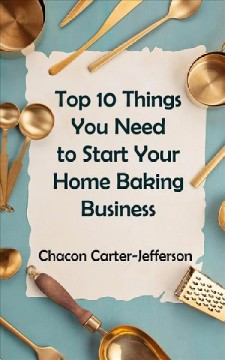 Top 10 Things You Need to Start Your Home Baking Business