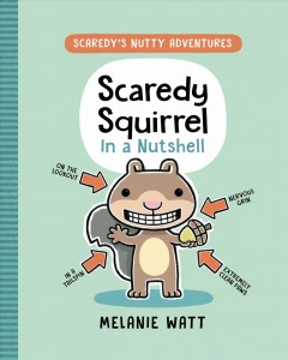 Scaredy Squirrel in A Nutshell 1
