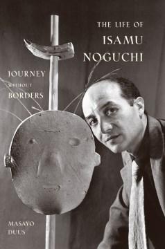The Life of Isamu Noguchi