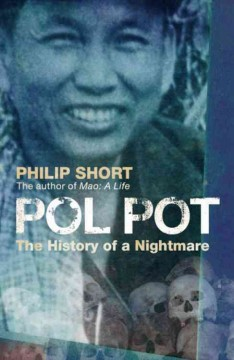 Pol Pot: History of a Nightmare