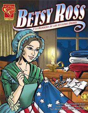 Betsy Ross y la bandera de los Estados Unidos