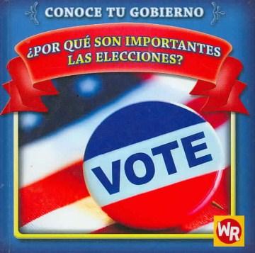 Por qué son importantes las elecciones?