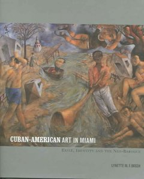 Cuban-American Art in Miami