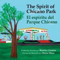 The Spirit of Chicano Park  = El Espíritu Del Parque Chicano