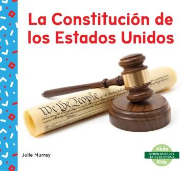 La Constitución de los Estados Unidos
