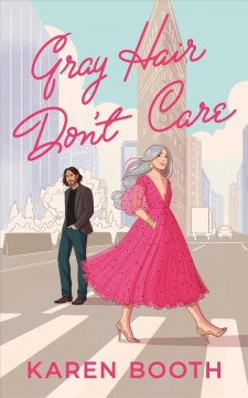 Gray Hair Don't Care (Never Too Late, #1)