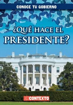 ¿Qué hace el presidente?