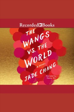Wangs Vs. the World, The
