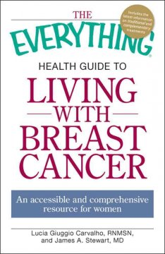 The Everything Health Guide to Living With Breast Cancer