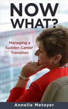 Now What? Managing A Sudden Career Transition