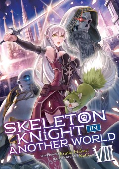 Skeleton Knight in Another World [novel]