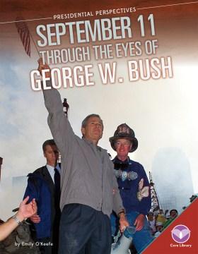 September 11 Through the Eyes of George W. Bush