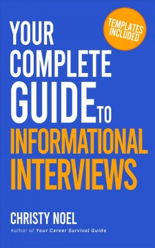 Your Complete Guide to Informational Interviews