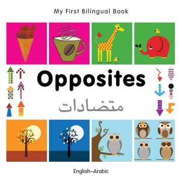 Opposites = : متضادات English-Arabic / - Opposites