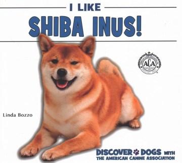 I Like Shiba Inus!