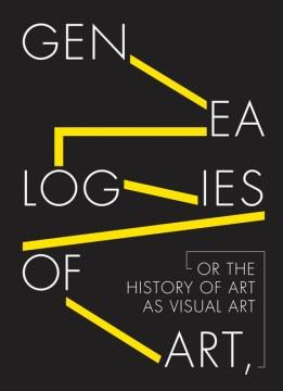Genealogies of Art, Or, the History of Visual Art