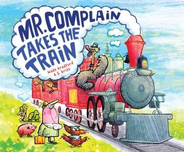 Mr. Complain Takes the Train