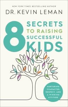 8 Secrets to Raising Successful Kids