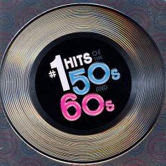 #1 Hits of the 50s and 60s