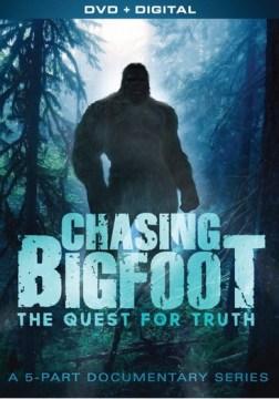 Chasing Bigfoot