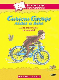 Curious George Rides A Bike --and More Tales of Mischief